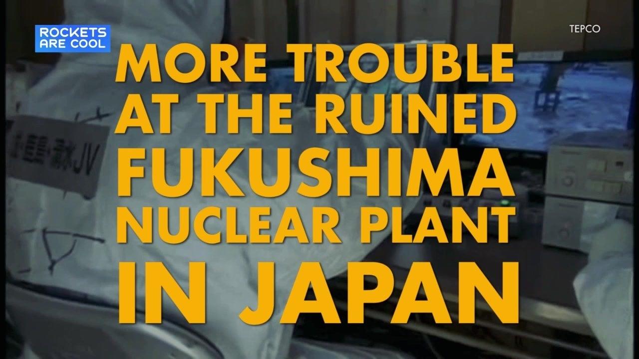 The Robots At Fukushima Are Dying